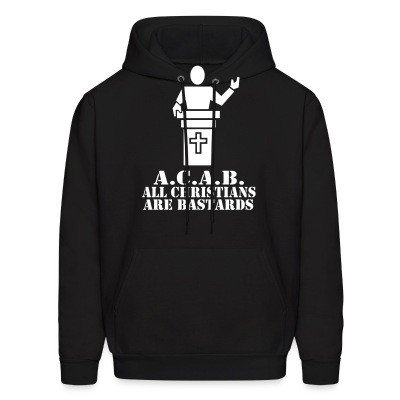 Hoodie A.C.A.B. - All Christians Are Bastards