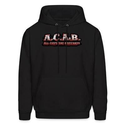 Hoodie A.C.A.B. All Cops Are bastards