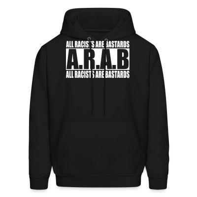 Hoodie A.R.A.B. All Racists Are Bastards