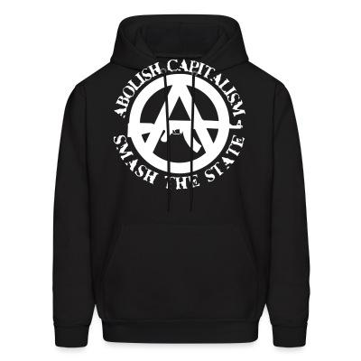 Hoodie Abolish capitalism smash the state