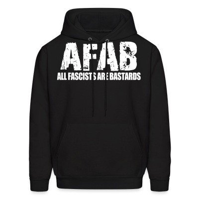Hoodie AFAB All Fascists Are Bastards