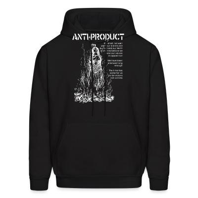 Hoodie Anti-Product - The time has come for us to be victors not victims