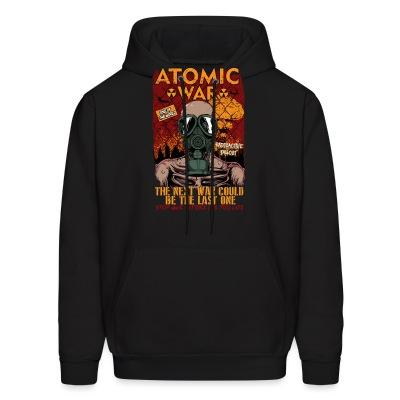 Hoodie Atomatic war - the next war could be the last one. Stop war before it's too late