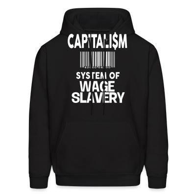 Hoodie Capitalism: system of wage slavery