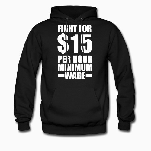 Hoodie Fight for #15 per hour minimum wage