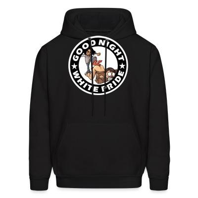 Hoodie Good night white pride