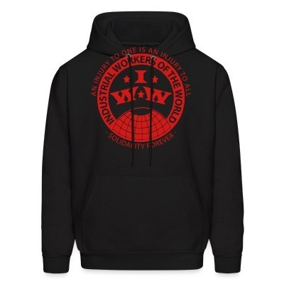 Hoodie IWW - Industrial Workers of the World - an injury to one is an injury to all - solidarity forever