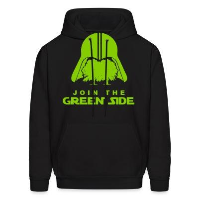 Hoodie Join the green side