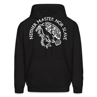 Hoodie Neither master nor slave