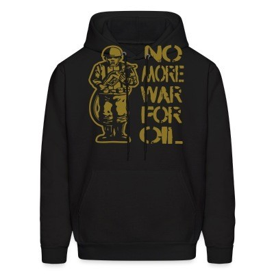 Hoodie No more war for oil