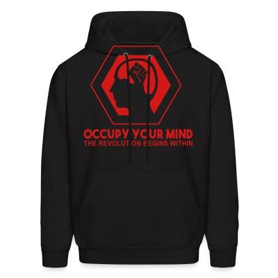 Hoodie Occupy your mind. The revolution begins within