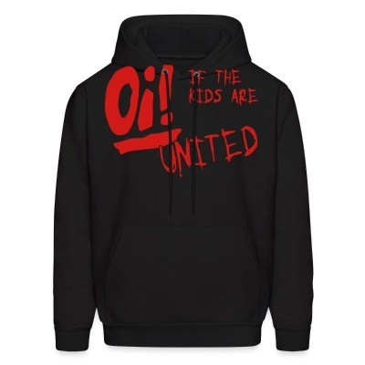 Hoodie Oi! If the kids are united