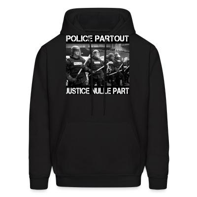 Hoodie Police partout justice nulle part