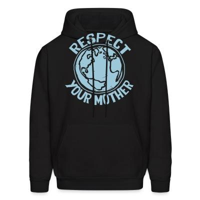 Hoodie Respect your mother