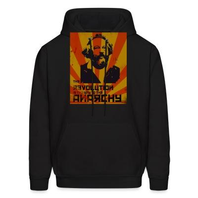 Hoodie The revolution is the way to the anarchy (Bakunin)