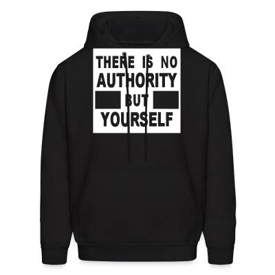 Hoodie There is no authority but yourself (CRASS)