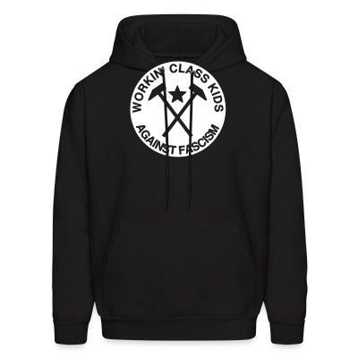 Hoodie Workin' class kids against fascism