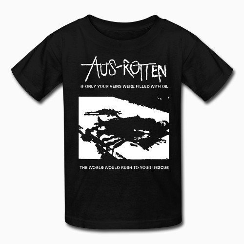 Kid tshirt Aus-Rotten - if only your veins were filled with oil the world would rush to your rescue