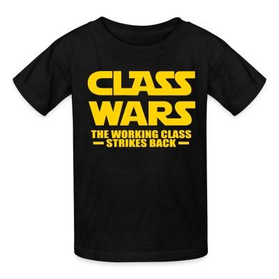 Kid tshirt Class wars - the working class strikes back