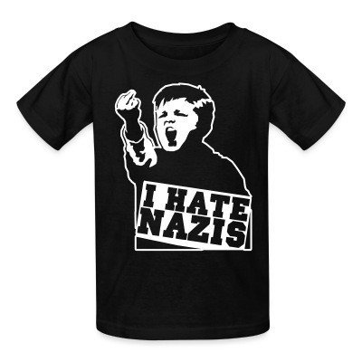 Kid tshirt I hate nazis
