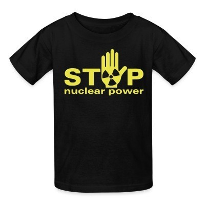 Kid tshirt Stop nuclear power