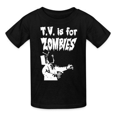 Kid tshirt T.V. is for zombies