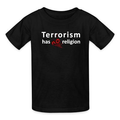 Kid tshirt Terrorism has no religion