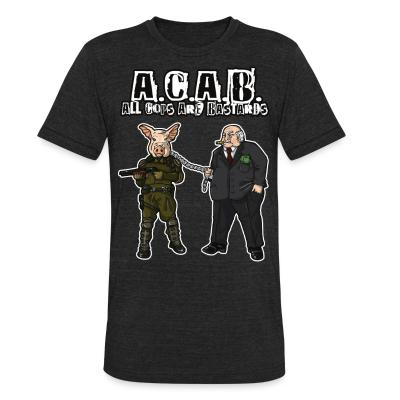 Local T-shirt A.C.A.B All Cops Are Bastards