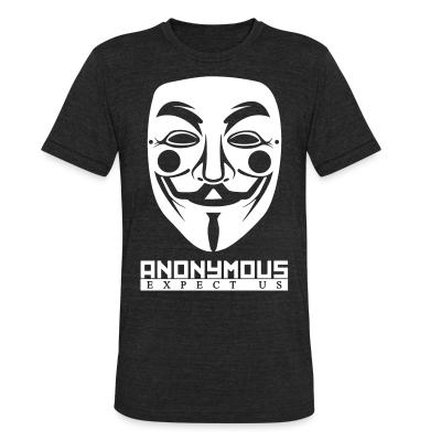 Local T-shirt Anonymous. Expect us
