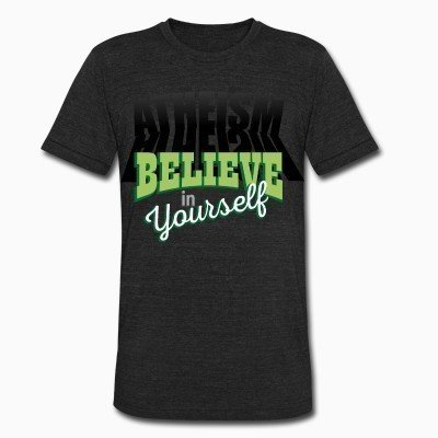 Local T-shirt Atheism believe in yourself