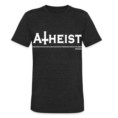Local T-shirt Atheist - A boss in Heaven is the best excuse for a boss on earth, therefore if God did exist, he would have to be abolished (Mikhail Bakunin)