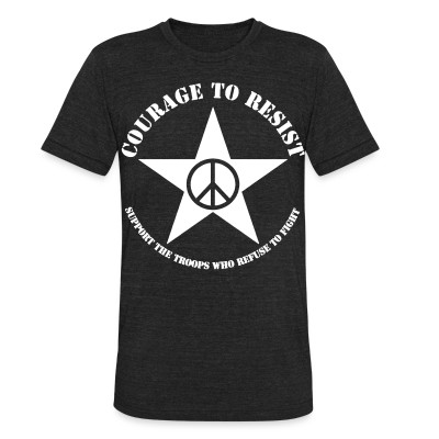 Local T-shirt Courage to resist - support the troops who refuse to fight