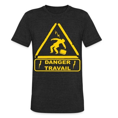Local T-shirt Danger travail