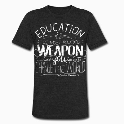 Local T-shirt Education is the most powerful weapon which you can use to change the world (Nelson Mandela)