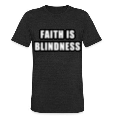 Local T-shirt Faith is blindness