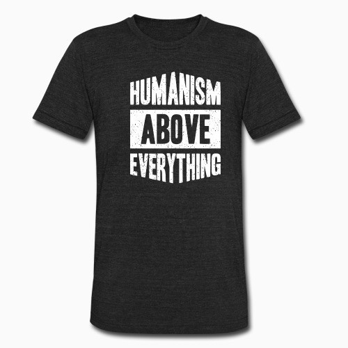 Humanism above everything