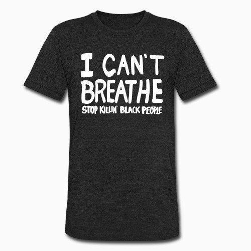 I Can't Breathe - Stop killin' black people
