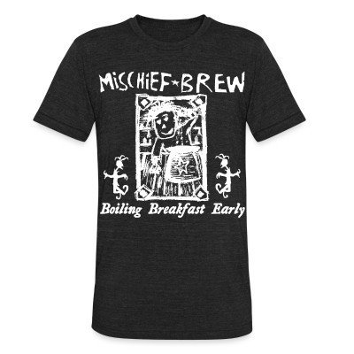 Local T-shirt Mischief Brew - Boiling breakfast early