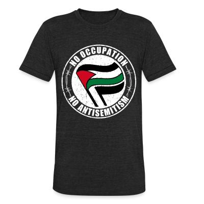 Local T-shirt No occupation, no antisemitism