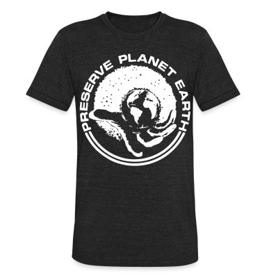Local T-shirt Preserve planet earth
