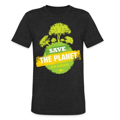 Local T-shirt Save the planet / Go green