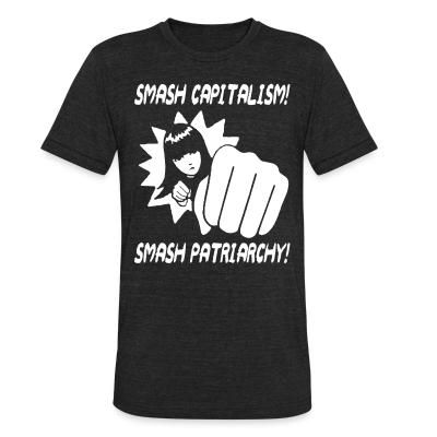 Local T-shirt Smash capitalism! Smash patriarchy!