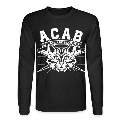 Long sleeves A.C.A.B. All Cats Are Beautiful