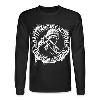 Long sleeves Anti fascist action giessen asozial