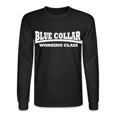 Long sleeves Blue collar working class