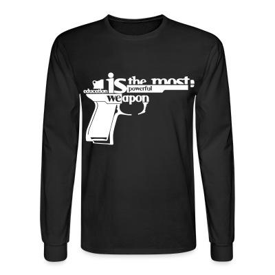 Long sleeves Education is the most powerful weapon