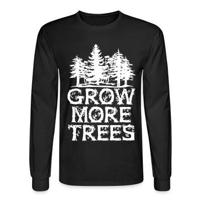 Long sleeves Grow more trees