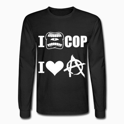 Long sleeves I hate cops - I love anarchy