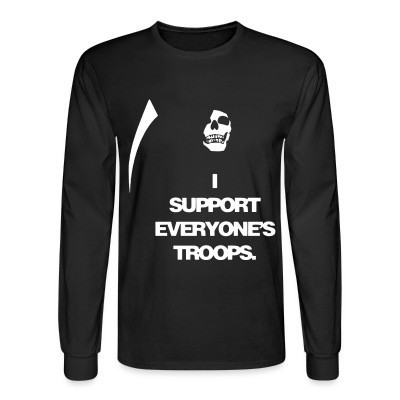 Long sleeves I support everyone's troops