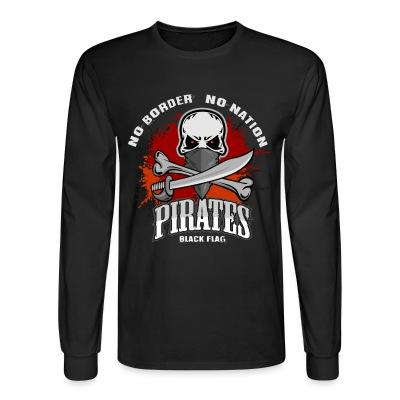 Long sleeves No border no nation - pirates black flag